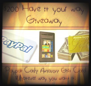 Have It Your Way Giveaway $200