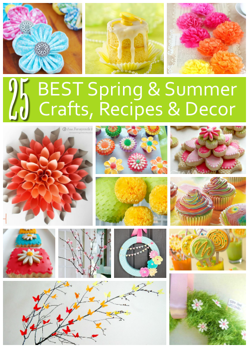 Spring and Summer Crafts, Recipes and Decor