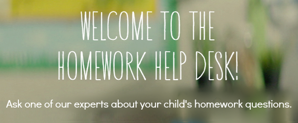 Homework Help Desk - Ask Our Experts