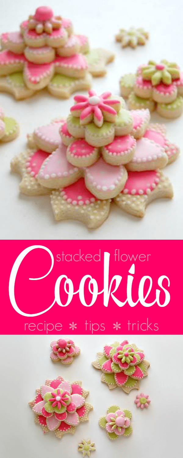 Stacked Flower Cookies - Get the recipe and tips to make these gorgeous cookies yourself! Recipe, decorating tips and tricks