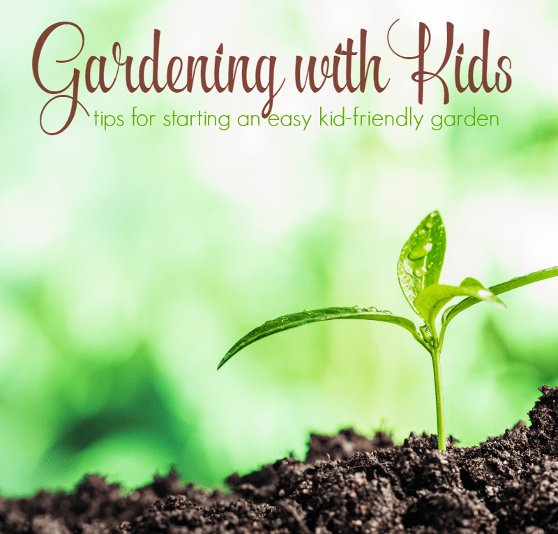 Gardening with Kids - Tips for Starting an Easy Kid-Friendly Garden