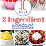 30 Best 2 Ingredient Recipes