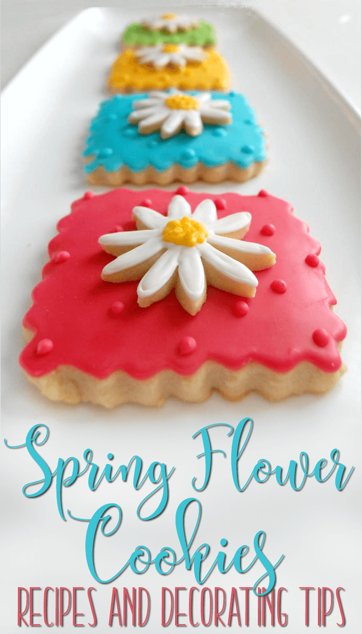 Spring Flowers Cookies Recipe and Decorating Tips