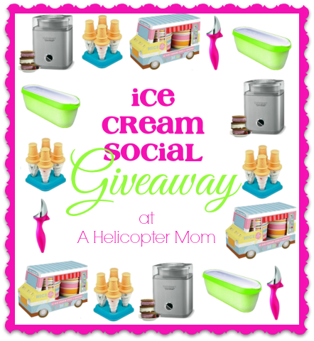 Ice Cream Social Giveaway at A Helicopter Mom