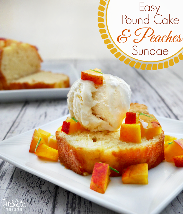 Easy Pound Cake and Peaches Sundae Recipe - So easy and sooo good!