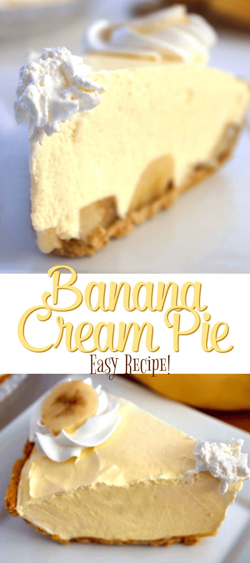 Easy Banana Cream Pie Recipe - The best and easiest Banana Cream Pie ever!